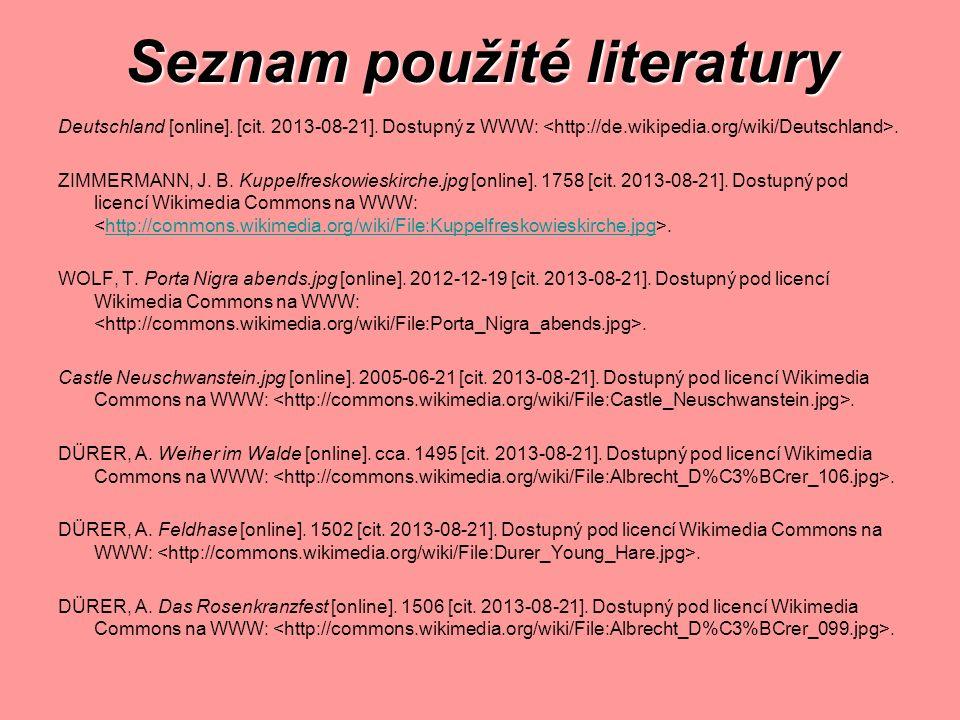 Seznam použité literatury Deutschland [online]. [cit. 2013-08-21]. Dostupný z WWW:. ZIMMERMANN, J. B. Kuppelfreskowieskirche.jpg [online]. 1758 [cit.