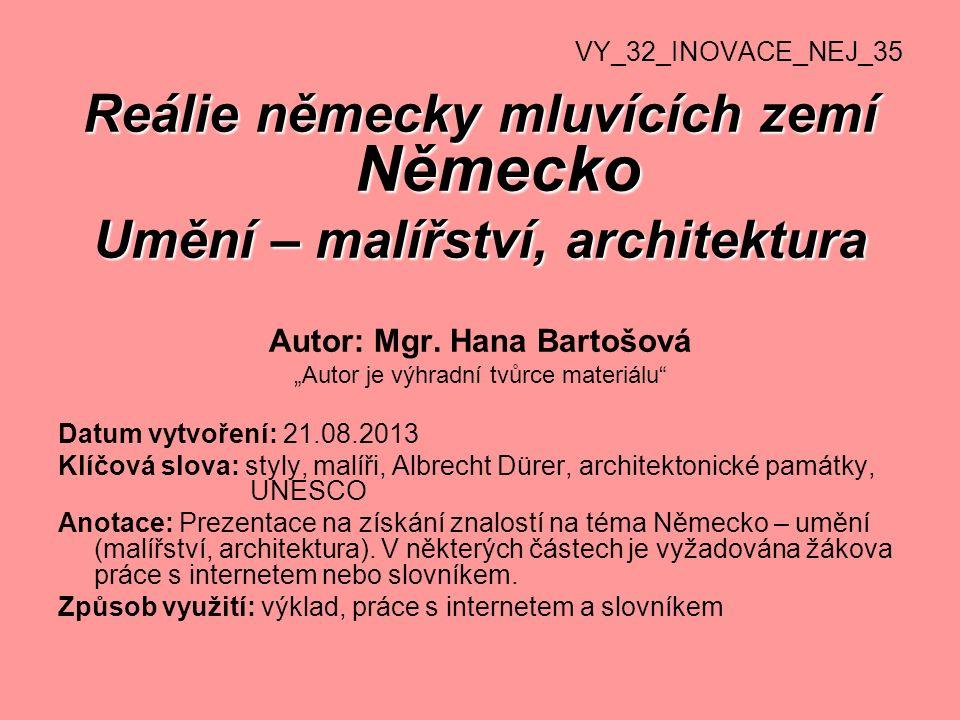 Reálie německy mluvících zemí Německo Umění – malířství, architektura Autor: Mgr. Hana Bartošová Autor je výhradní tvůrce materiálu Datum vytvoření: 2