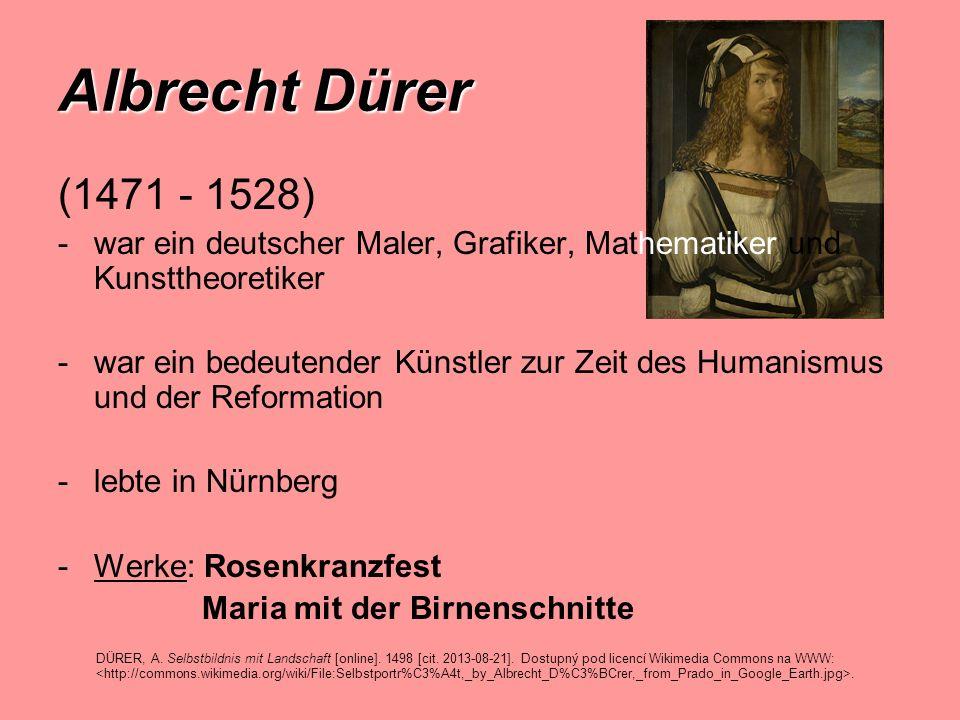 (1471 - 1528) -war ein deutscher Maler, Grafiker, Mathematiker und Kunsttheoretiker -war ein bedeutender Künstler zur Zeit des Humanismus und der Refo
