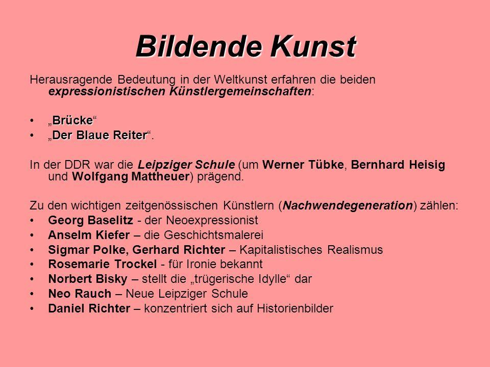 Bildende Kunst Herausragende Bedeutung in der Weltkunst erfahren die beiden expressionistischen Künstlergemeinschaften: BrückeBrücke Der Blaue ReiterDer Blaue Reiter.