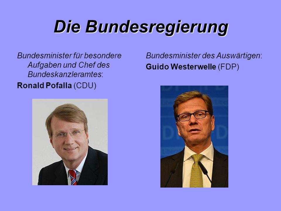 Die Bundesregierung Bundesminister für besondere Aufgaben und Chef des Bundeskanzleramtes: Ronald Pofalla (CDU) Bundesminister des Auswärtigen: Guido Westerwelle (FDP)