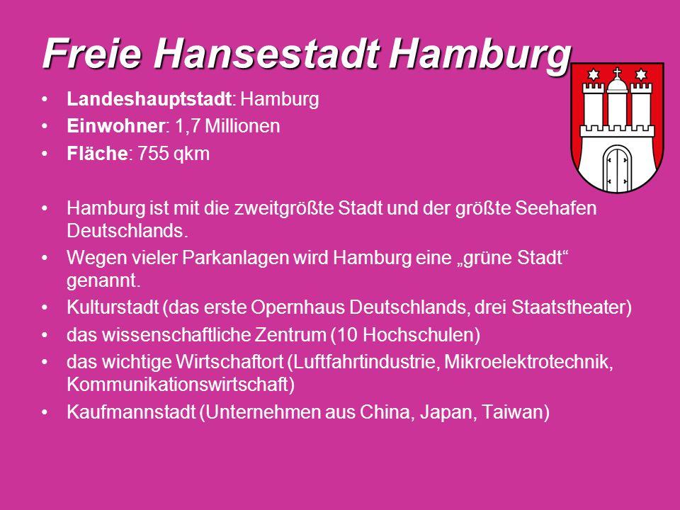 Freie Hansestadt Hamburg Landeshauptstadt: Hamburg Einwohner: 1,7 Millionen Fläche: 755 qkm Hamburg ist mit die zweitgrößte Stadt und der größte Seeha