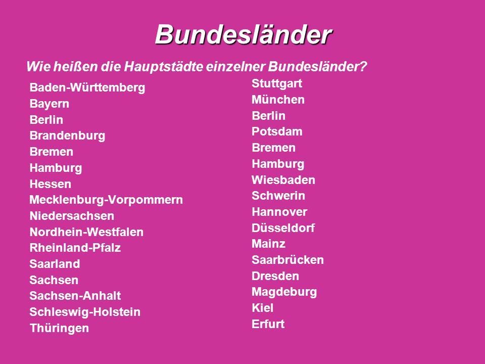 Bundesländer Baden-Württemberg Bayern Berlin Brandenburg Bremen Hamburg Hessen Mecklenburg-Vorpommern Niedersachsen Nordhein-Westfalen Rheinland-Pfalz