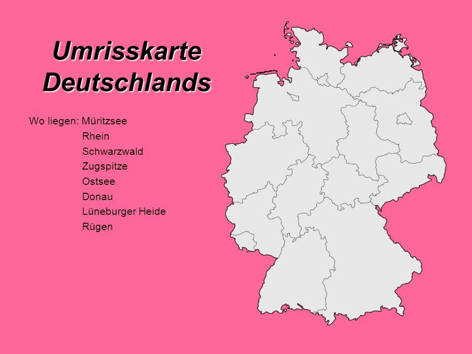 Umrisskarte Deutschlands Wo liegen: Müritzsee Rhein Schwarzwald Zugspitze Ostsee Donau Lüneburger Heide Rügen