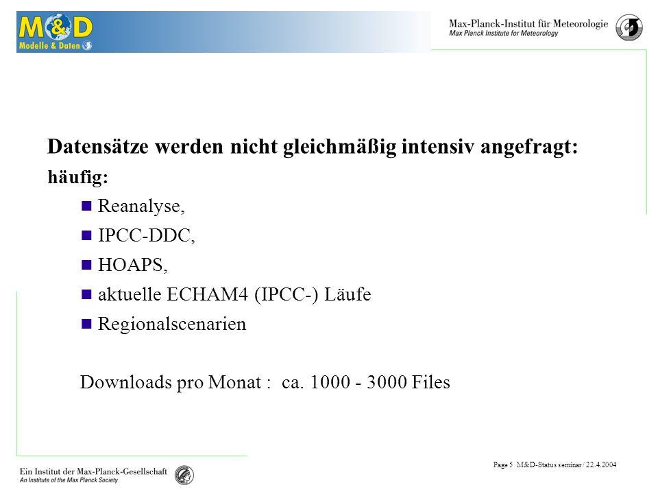 Page 4 M&D-Status seminar / 22.4.2004 Metadaten Metadaten sind Basis für das Retrieval der Daten .