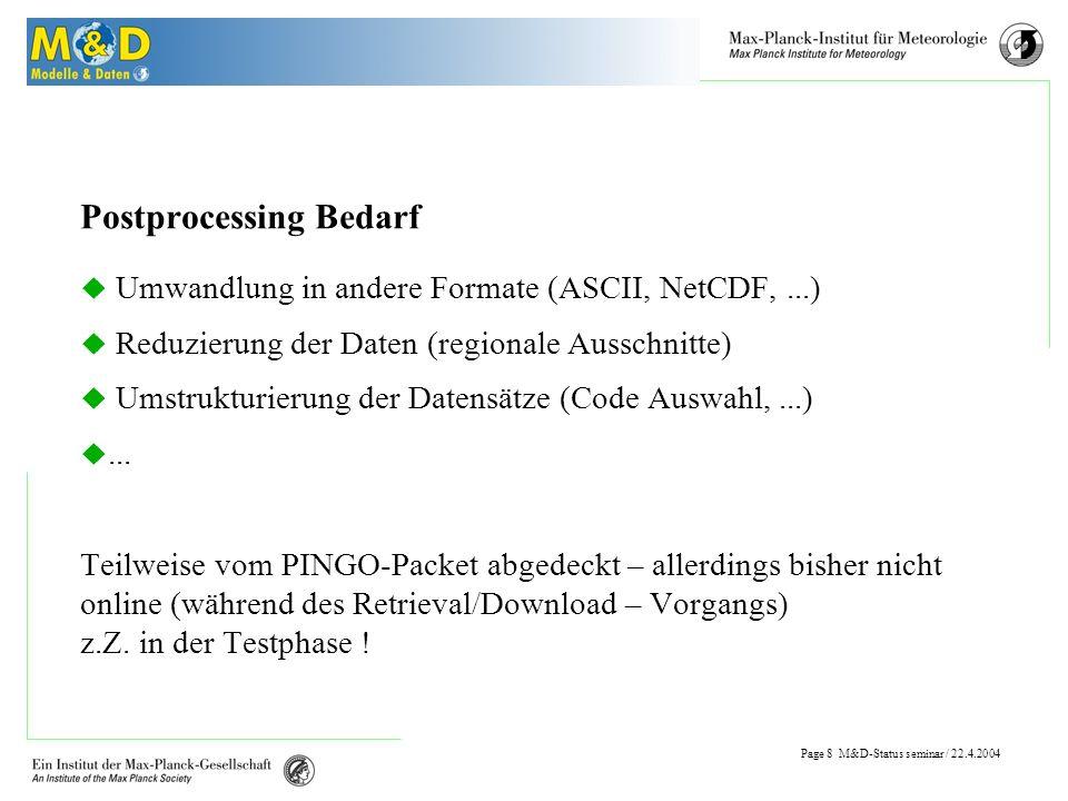 Page 7 M&D-Status seminar / 22.4.2004 Benutzeranfragen Benutzerkreis ist sehr heterogen .