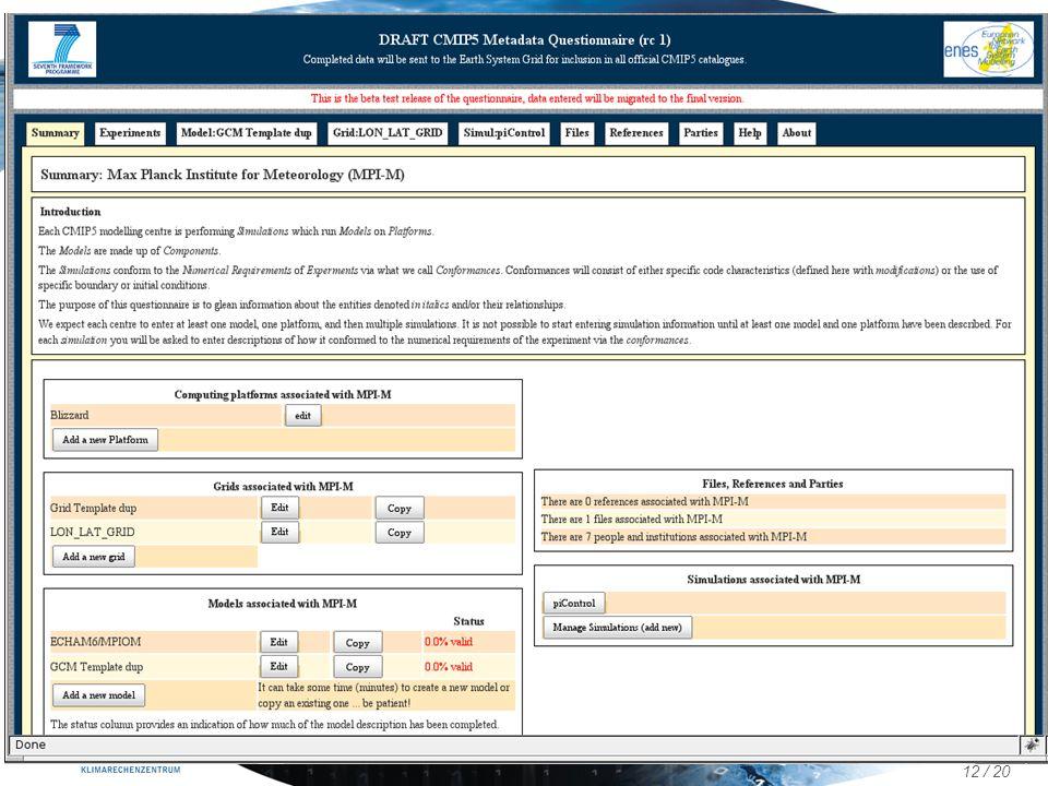 12 / 20 24.09.2010 Martina Stockhause et al. DACH2010 Qualitätskontrolle: QC Level 1 QC Level 1 (automated conformance checks passed): CMOR2 checks: E