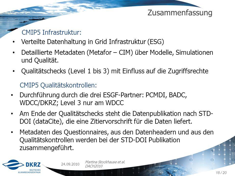 24.09.2010 Martina Stockhause et al. DACH2010 Zusammenfassung 18 / 20 CMIP5 Infrastruktur: Verteilte Datenhaltung in Grid Infrastruktur (ESG) Detailli