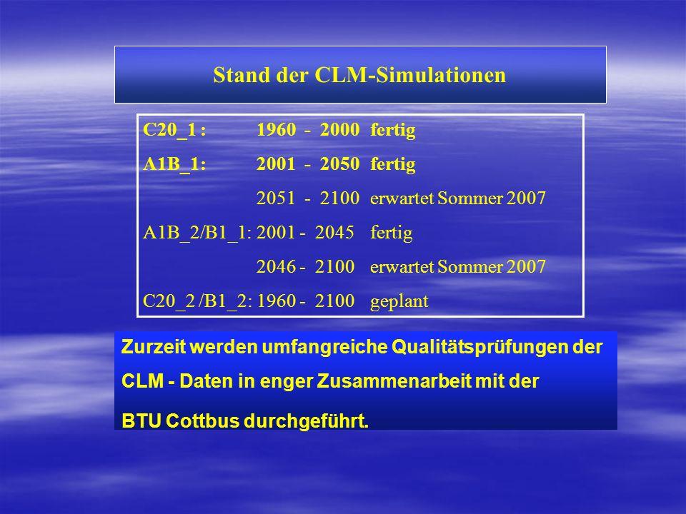 Freigabe der CLM - Simulationen Nur geprüfte Felder werden zurzeit freigegeben Freigabe des gesamten Simulationszeitraums nach abgeschlossener Qualitätsprüfung ca.