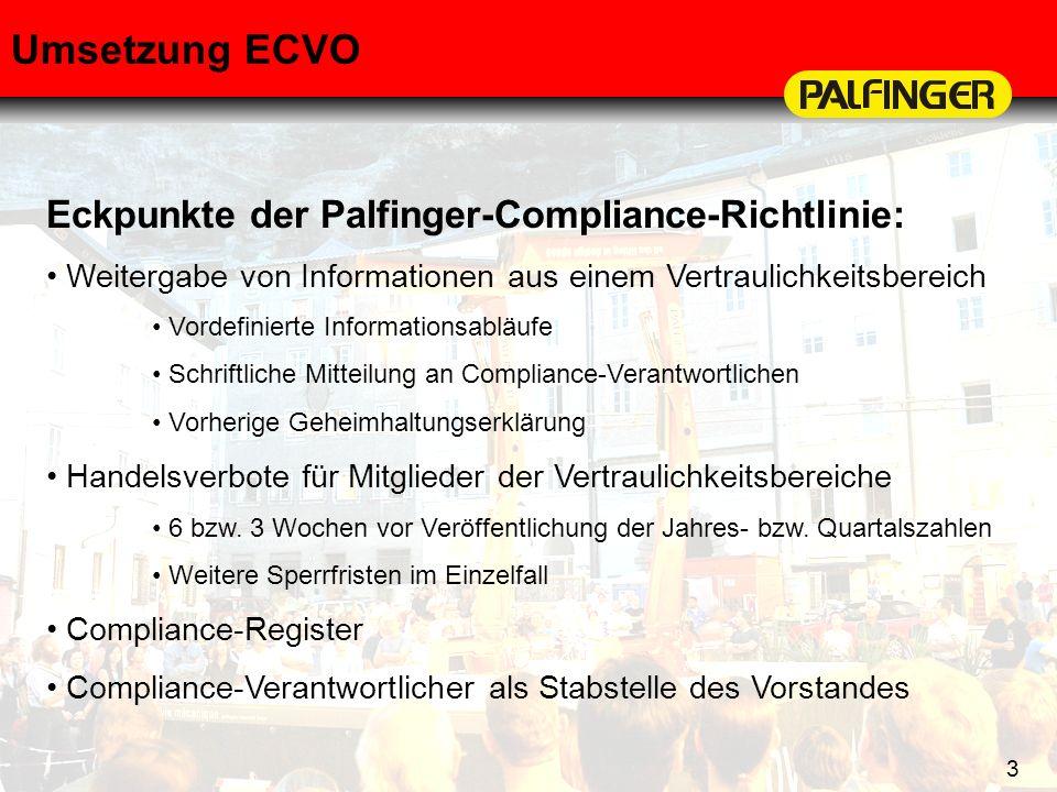 3 Umsetzung ECVO Eckpunkte der Palfinger-Compliance-Richtlinie: Weitergabe von Informationen aus einem Vertraulichkeitsbereich Vordefinierte Informati