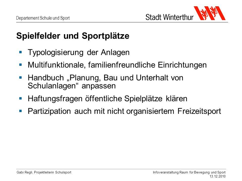 Departement Schule und Sport Gabi Regli, Projektleiterin SchulsportInfoveranstaltung Raum für Bewegung und Sport 13.12.2010 Teilprojekt 4: Hallen und Räume