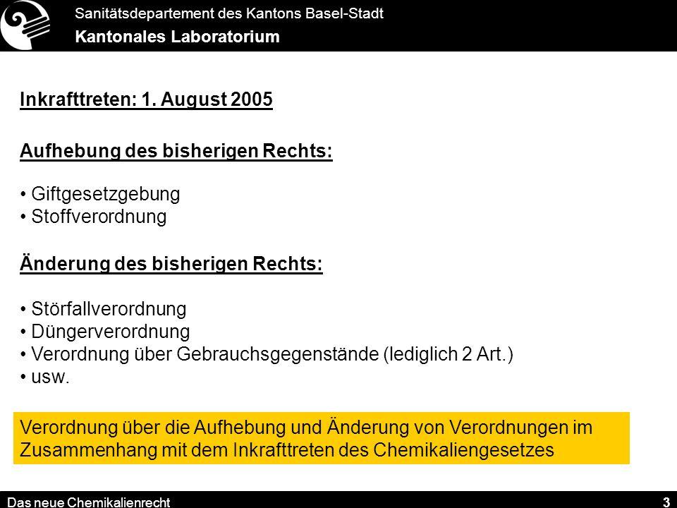 Sanitätsdepartement des Kantons Basel-Stadt Kantonales Laboratorium Das neue Chemikalienrecht 3 Inkrafttreten: 1.