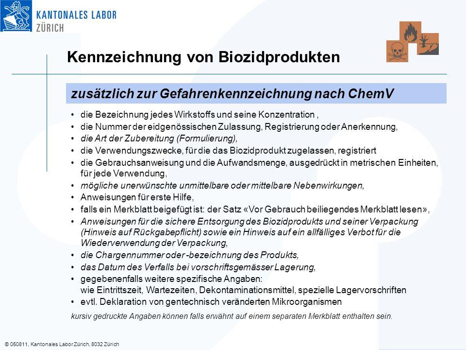 © 050811, Kantonales Labor Zürich, 8032 Zürich Kennzeichnung von Biozidprodukten die Bezeichnung jedes Wirkstoffs und seine Konzentration, die Nummer