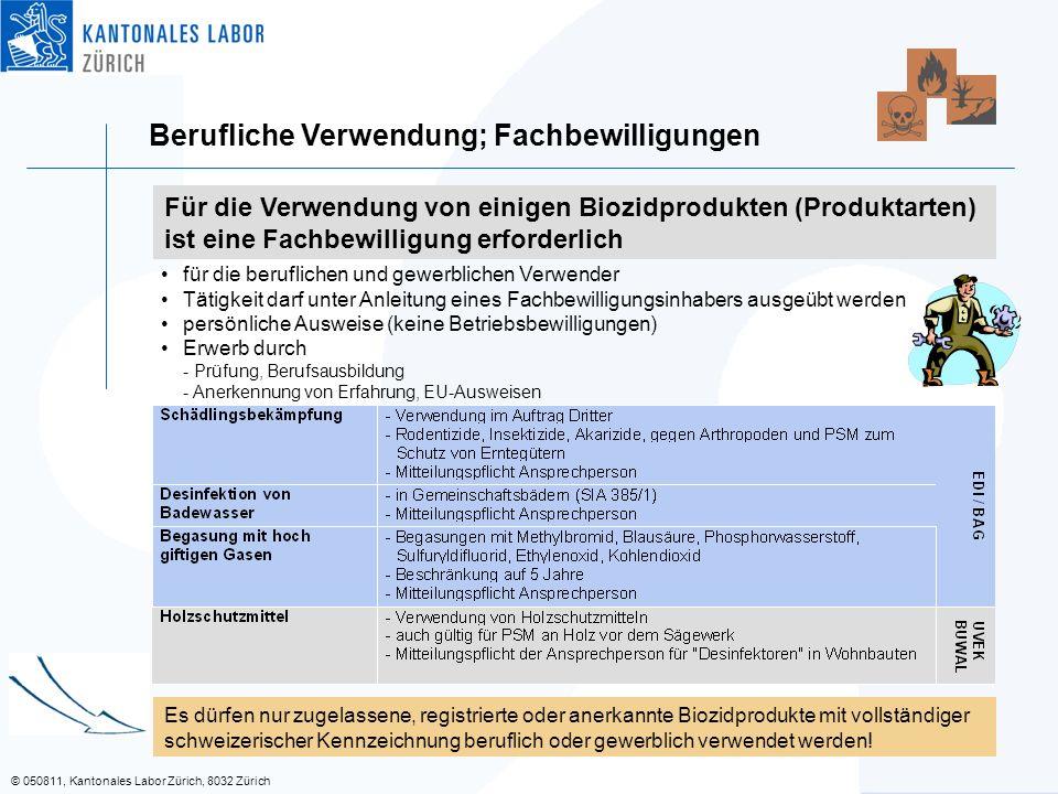 © 050811, Kantonales Labor Zürich, 8032 Zürich Berufliche Verwendung; Fachbewilligungen für die beruflichen und gewerblichen Verwender Tätigkeit darf