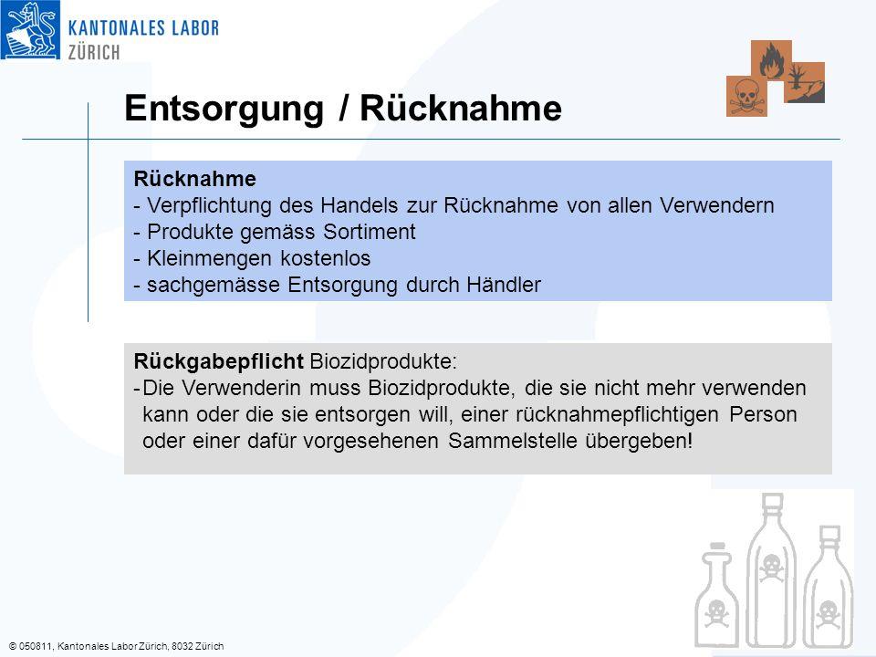 © 050811, Kantonales Labor Zürich, 8032 Zürich Entsorgung / Rücknahme Rücknahme - Verpflichtung des Handels zur Rücknahme von allen Verwendern - Produ