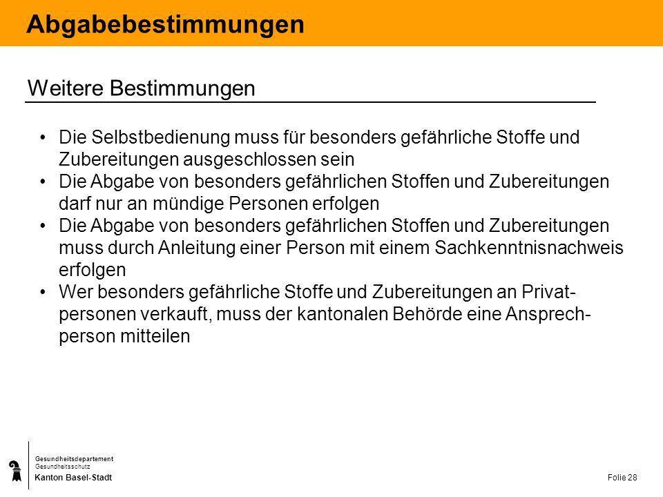 Kanton Basel-Stadt Gesundheitsdepartement Gesundheitsschutz Folie 28 Abgabebestimmungen Weitere Bestimmungen Die Selbstbedienung muss für besonders ge