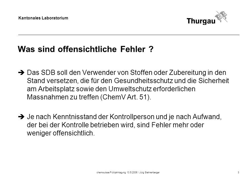Kantonales Laboratorium chemsuisse Frühjahrtagung 10.5.2006 / Jürg Stehrenberger3 Was sind offensichtliche Fehler .