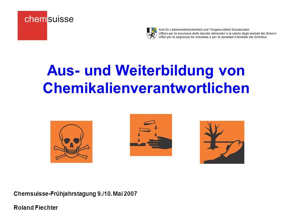 Aus- und Weiterbildung von Chemikalienverantwortlichen Chemsuisse-Frühjahrstagung 9./10.