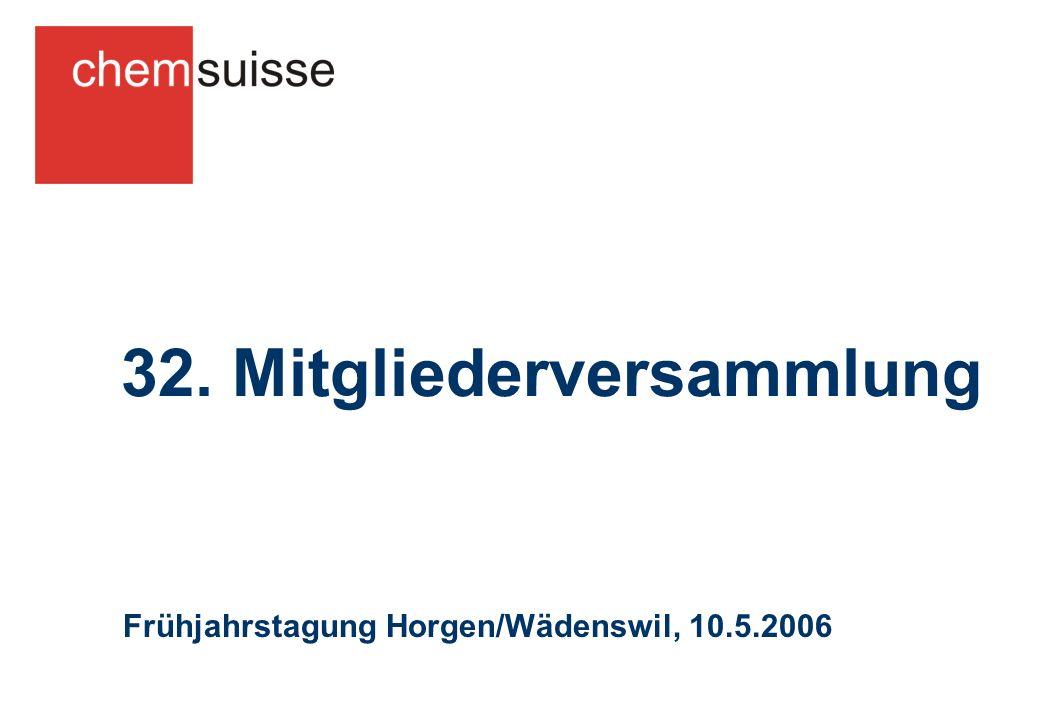 32. Mitgliederversammlung Frühjahrstagung Horgen/Wädenswil, 10.5.2006