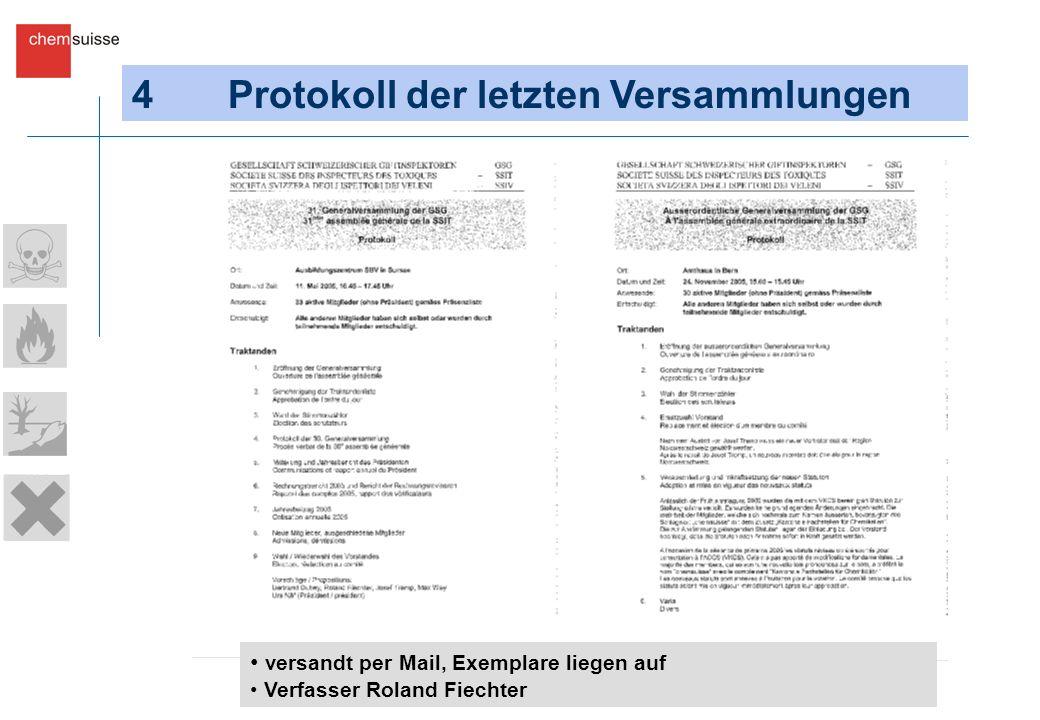 4Protokoll der letzten Versammlungen versandt per Mail, Exemplare liegen auf Verfasser Roland Fiechter