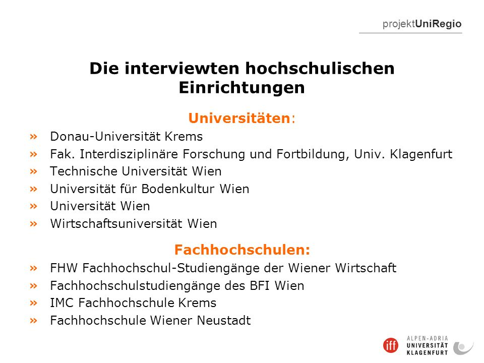 projektUniRegio Die interviewten hochschulischen Einrichtungen Universitäten: » Donau-Universität Krems » Fak.