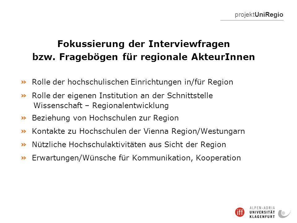 projektUniRegio Fokussierung der Interviewfragen bzw. Fragebögen für regionale AkteurInnen » Rolle der hochschulischen Einrichtungen in/für Region » R
