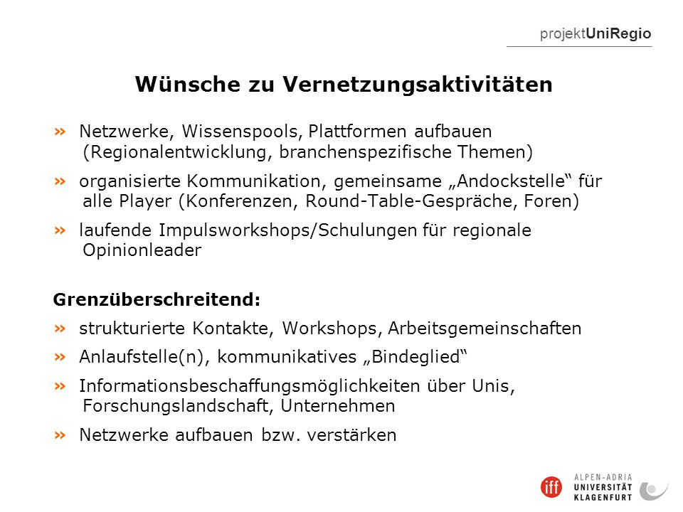 projektUniRegio Wünsche zu Vernetzungsaktivitäten » Netzwerke, Wissenspools, Plattformen aufbauen (Regionalentwicklung, branchenspezifische Themen) »