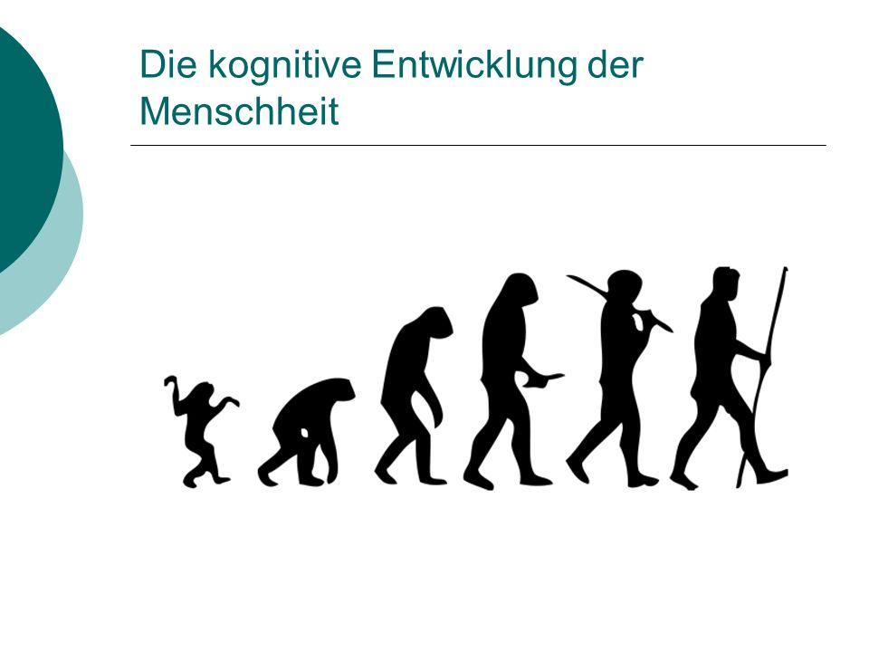Die kognitive Entwicklung der Menschheit