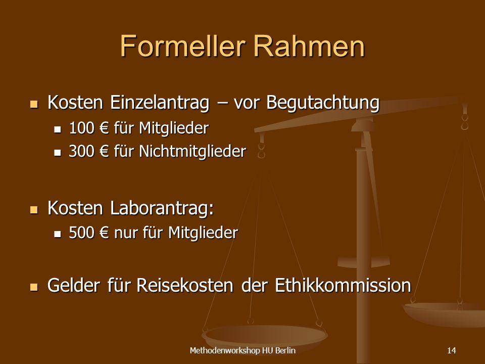 Methodenworkshop HU Berlin14 Formeller Rahmen Kosten Einzelantrag – vor Begutachtung Kosten Einzelantrag – vor Begutachtung 100 für Mitglieder 100 für