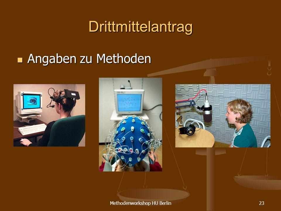 Methodenworkshop HU Berlin23 Drittmittelantrag Angaben zu Methoden Angaben zu Methoden