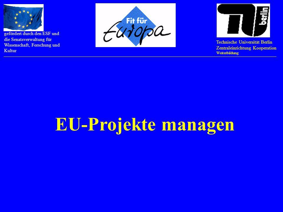 Technische Universität Berlin Zentraleinrichtung Kooperation Weiterbildung gefördert durch den ESF und die Senatsverwaltung für Wissenschaft, Forschung und Kultur Finanzplanung für EU-Projekte übernehmen