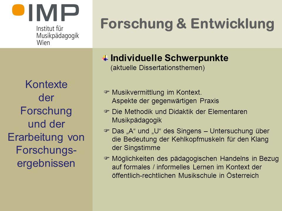 Forschung & Entwicklung Kontexte der Forschung und der Erarbeitung von Forschungs- ergebnissen Musikvermittlung im Kontext.