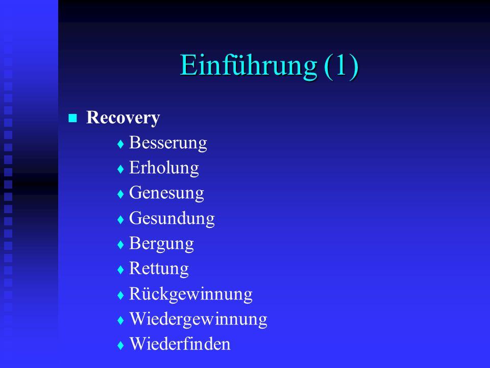 Einführung (1) Recovery Besserung Erholung Genesung Gesundung Bergung Rettung Rückgewinnung Wiedergewinnung Wiederfinden