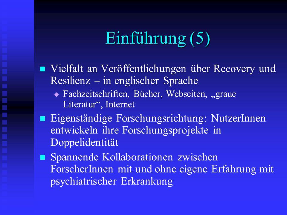 Einführung (5) Vielfalt an Veröffentlichungen über Recovery und Resilienz – in englischer Sprache Fachzeitschriften, Bücher, Webseiten, graue Literatu