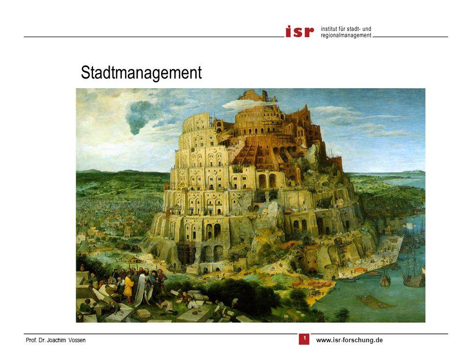 1 Prof. Dr. Joachim VossenProf. Dr. Joachim Vossen www.isr-forschung.de Stadtmanagement