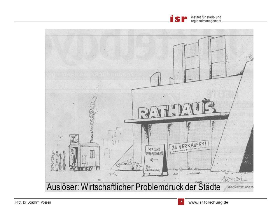 2 Prof. Dr. Joachim VossenProf. Dr. Joachim Vossen www.isr-forschung.de Auslöser: Wirtschaftlicher Problemdruck der Städte