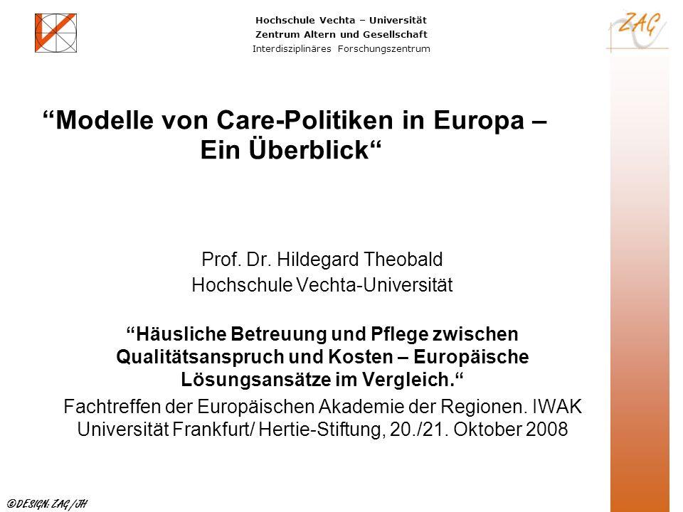 Hochschule Vechta – Universität Zentrum Altern und Gesellschaft Interdisziplinäres Forschungszentrum ©DESIGN: ZAG /JH Prof. Dr. Hildegard Theobald Hoc