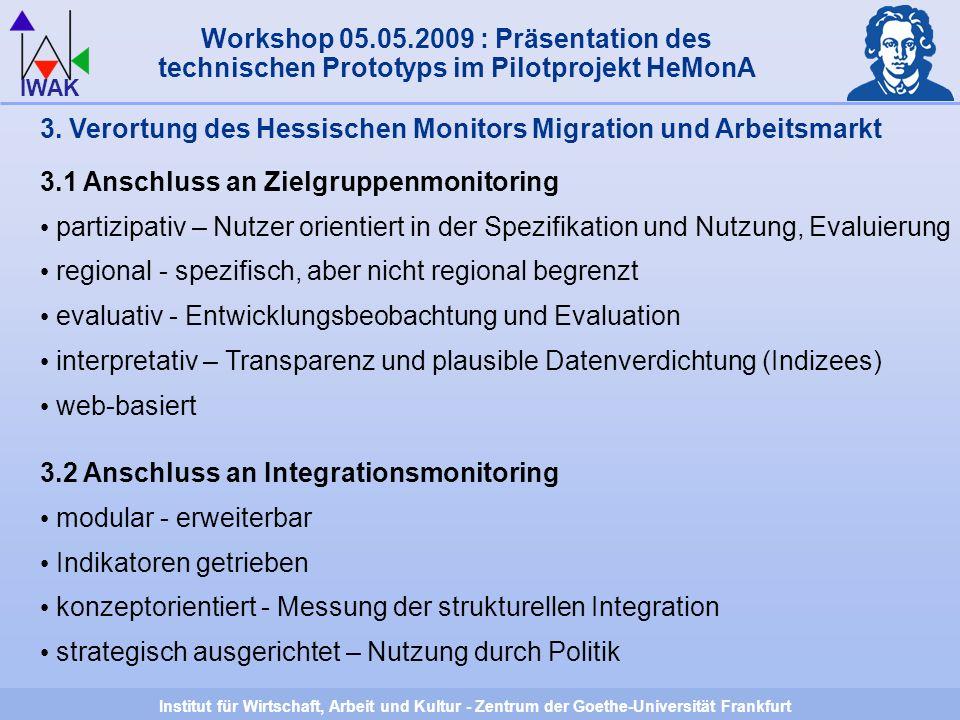 Institut für Wirtschaft, Arbeit und Kultur - Zentrum der Goethe-Universität Frankfurt IWAK 3.