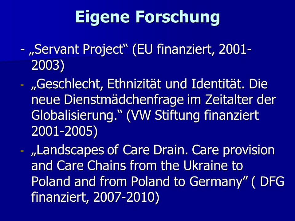 Eigene Forschung - Servant Project (EU finanziert, 2001- 2003) - Geschlecht, Ethnizität und Identität. Die neue Dienstmädchenfrage im Zeitalter der Gl