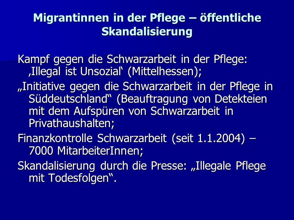 Migrantinnen in der Pflege – öffentliche Skandalisierung Kampf gegen die Schwarzarbeit in der Pflege: Illegal ist Unsozial (Mittelhessen); Initiative