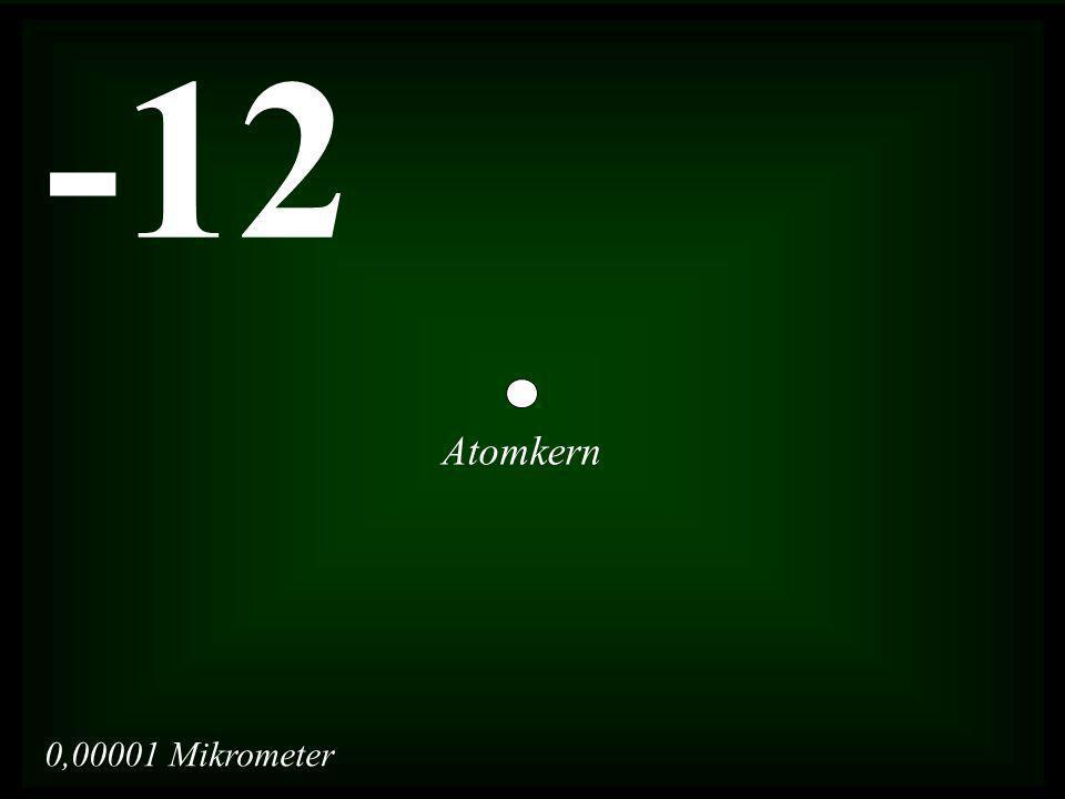 0,00001 Mikrometer -12 Atomkern