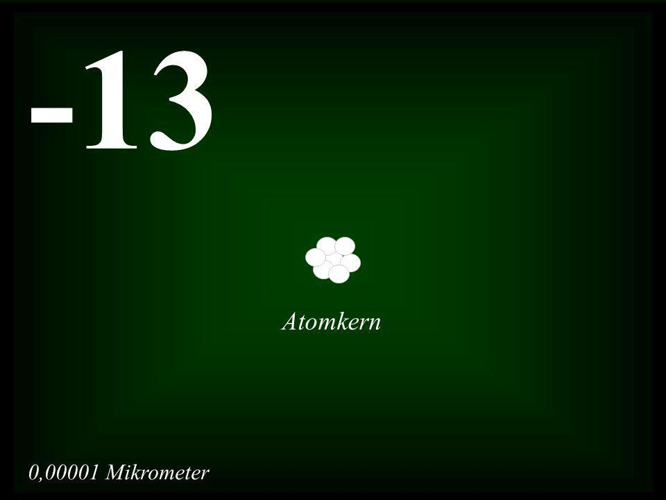0,00001 Mikrometer -13 Atomkern