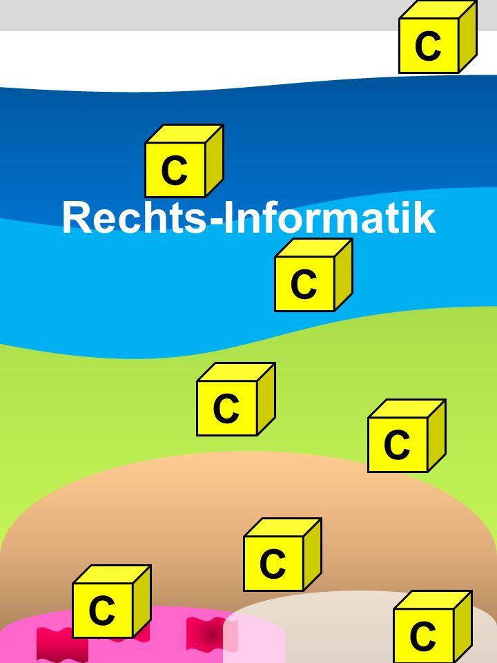 C C C C C C C C Rechts-Informatik