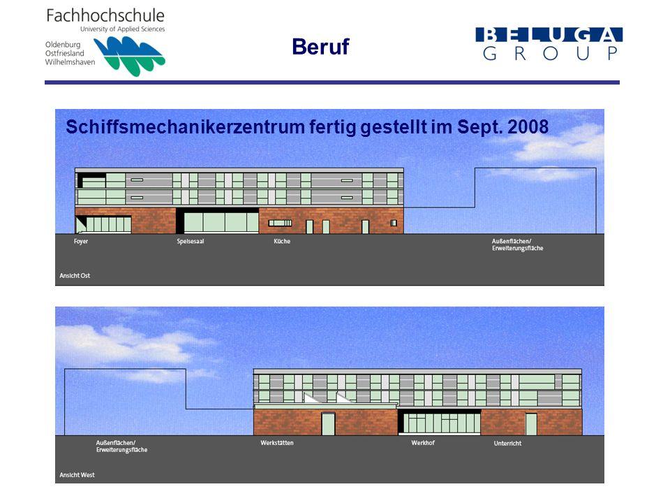 Schiffsmechanikerzentrum fertig gestellt im Sept. 2008 Beruf