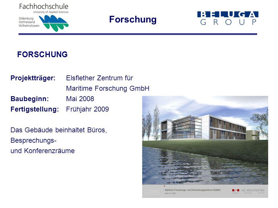 FORSCHUNG Projektträger: Elsflether Zentrum für Maritime Forschung GmbH Baubeginn: Mai 2008 Fertigstellung:Frühjahr 2009 Das Gebäude beinhaltet Büros, Besprechungs- und Konferenzräume Forschung
