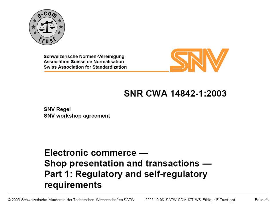 © 2005 Schweizerische Akademie der Technischen Wissenschaften SATW2005-10-06 SATW COM ICT WS Ethique E-Trust.ppt Folie 8