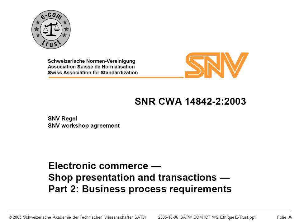 © 2005 Schweizerische Akademie der Technischen Wissenschaften SATW2005-10-06 SATW COM ICT WS Ethique E-Trust.ppt Folie 9
