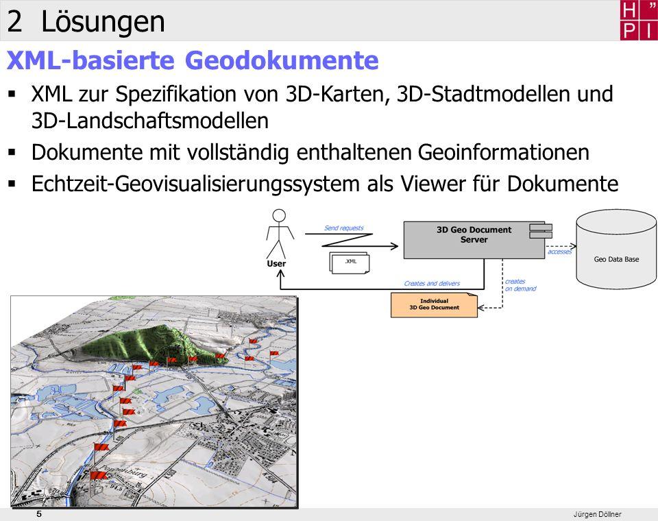 5 Jürgen Döllner 2 Lösungen XML-basierte Geodokumente XML zur Spezifikation von 3D-Karten, 3D-Stadtmodellen und 3D-Landschaftsmodellen Dokumente mit v