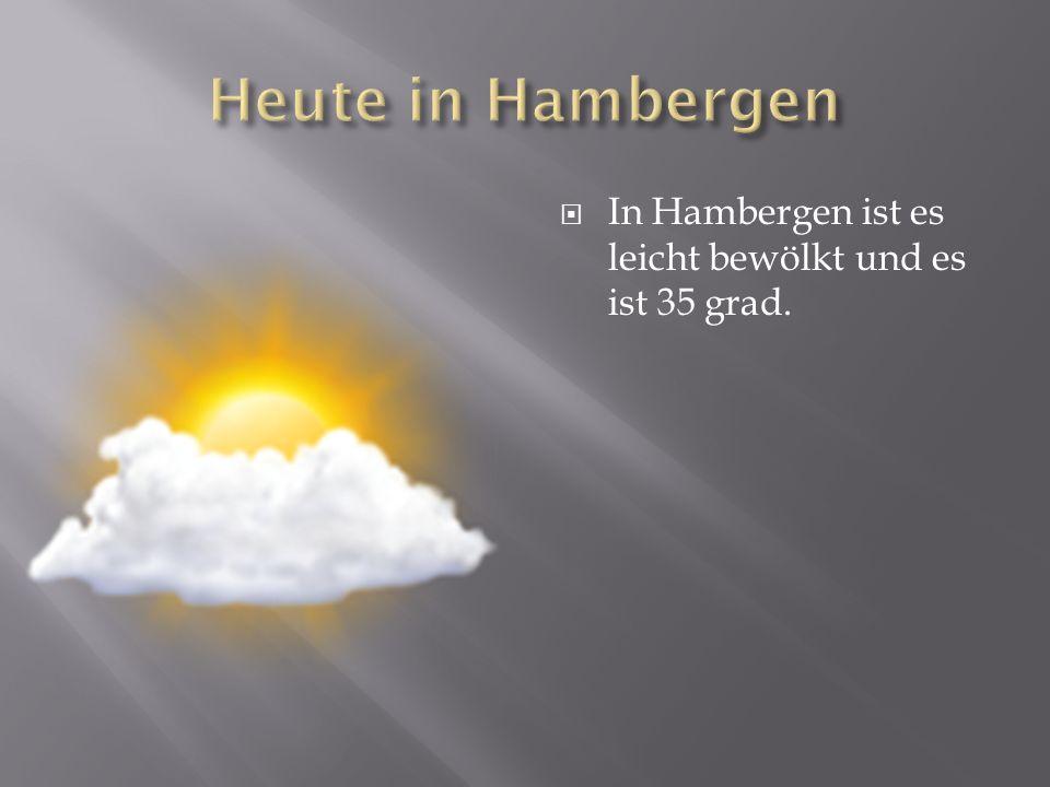 In Hambergen ist es leicht bewölkt und es ist 35 grad.