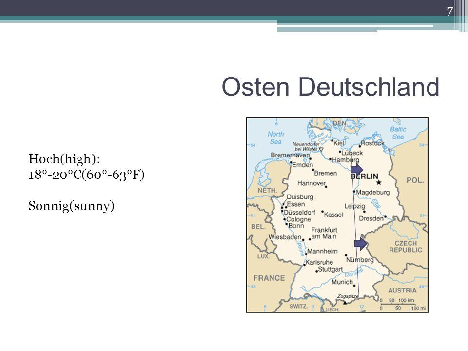Osten Deutschland 7 Hoch(high): 18°-20°C(60°-63°F) Sonnig(sunny)